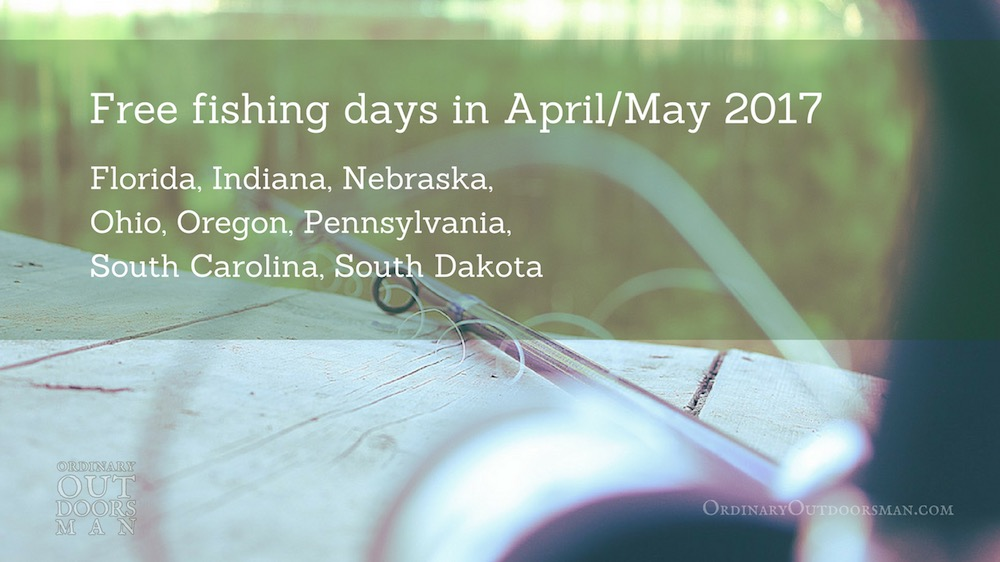 Free fishing days in april may 2017 ordinary outdoorsman for Best fishing days
